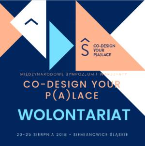 Wolontariat NaCO-DESIGN YOUR PALACE Międzynarodowym Sympozjum IWarsztatach