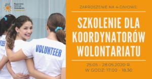 Cykl Szkoleń Dla Koordynatorów Wolontariatu 25 – 28 Maja 2020 R.