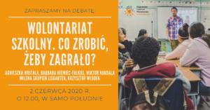 Wolontariat Szkolny. Co Zrobić Aby Zagrało? – Debata 2 Czerwca 2020 R.